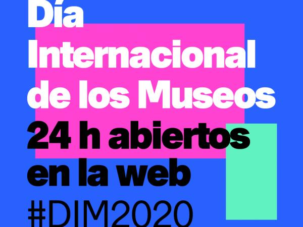 Día Internacional de los Museos. 24h abiertos en la web
