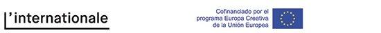 Logos L'internationale + Cofinanciado por el programa Europa Creativa de la UE