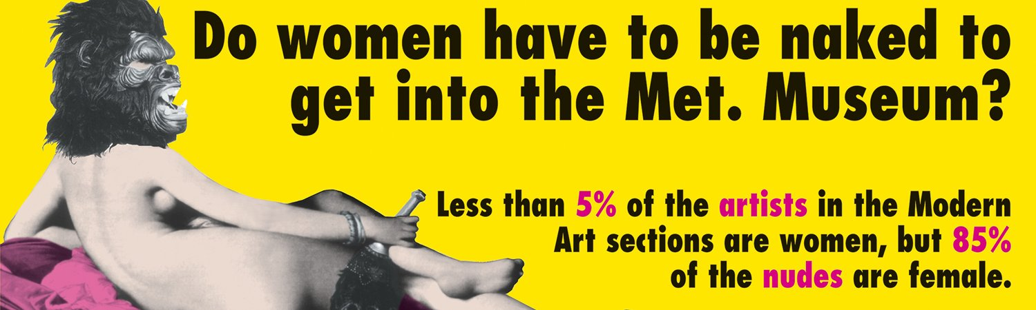 "Guerrilla Girls (Grup d'artistes) ""Do Women Have to Be Naked to Get into the Met. Museum?"", 1989"