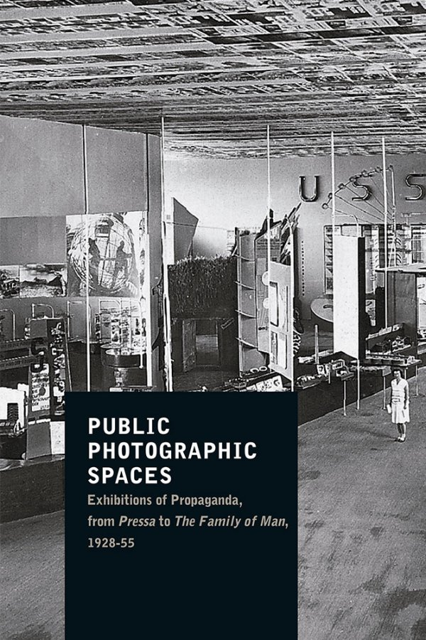 """Launch of the book """"Public Photographic Spaces. Propaganda Exhibitions, from 'Pressa' to 'The Family of Man', 1928-1955"""""""
