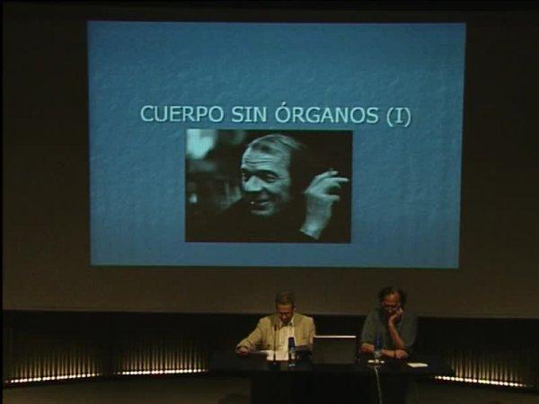 Drama en tres actes, o de l'ésser com a no-ésser  -- Cos sense òrgans: el gest filosòfic de Gilles Deleuze [Enregistrament audiovisual activitat]