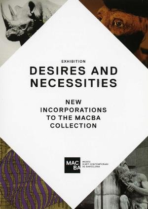 Desires and necessities. New incorporations to the MACBA Collection [Invitació]