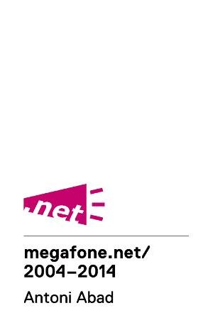 Antoni Abad. Megafone.net/2004-2014 [Banderola interior]
