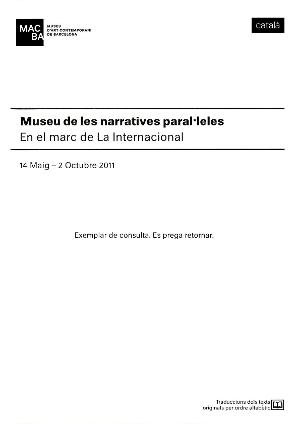 Museu de les narratives paral·leles. En el marc de La Internacional [Text sales]