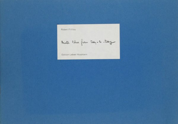 Mister Blue from day to day = Herr Blau von Tag zu Tag / Robert Filliou ; illustrated by Dieter Roth, Robert Filliou, Stefan Wewerka, Björn Roth, Jan Voss, Emil Schult, André Thomkins
