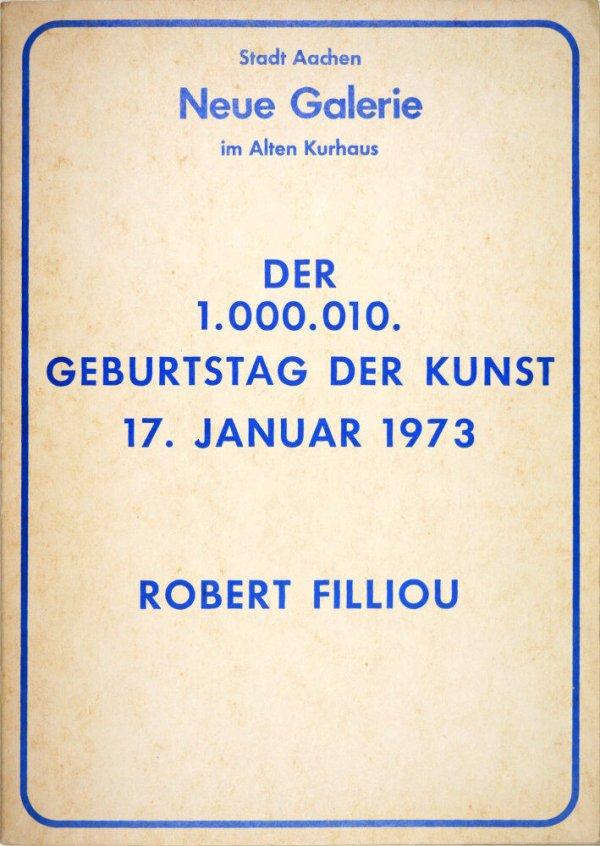 Der 1.000.010. Geburtstag der Kunst, 17. Januar 1973 / Robert Filliou