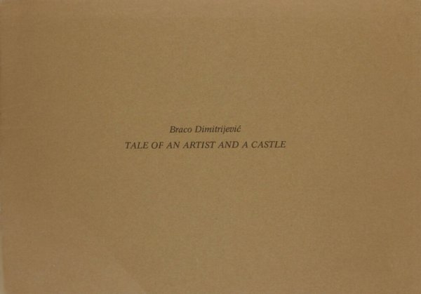 Tale of an artist and a castle / Braco Dimitriejevic