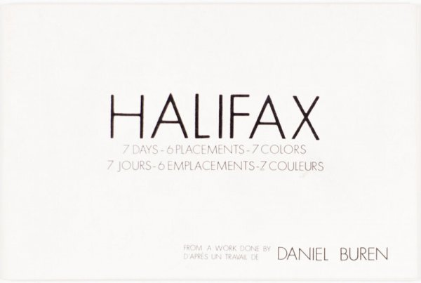Halifax : 7 days - 6 placements - 7 colors = 7 jours, 6 emplacements, 7 couleurs / from a work done by Daniel Buren /  from a work done by Daniel Buren