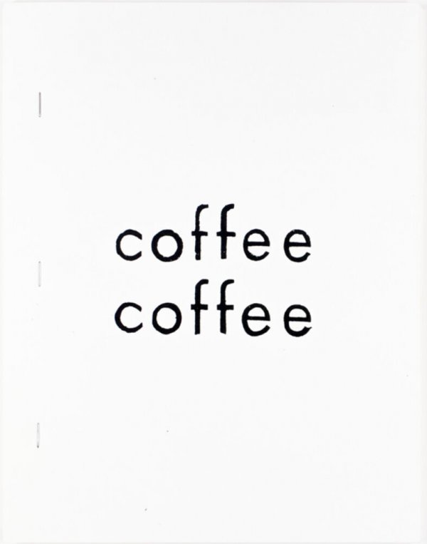 Coffee coffee / by Aram Saroyan