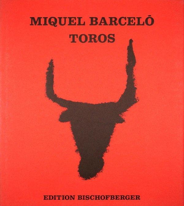 Toros / Miquel Barceló ; photographs Lucien Clergue ; text Rodrigo Rey-Rosa