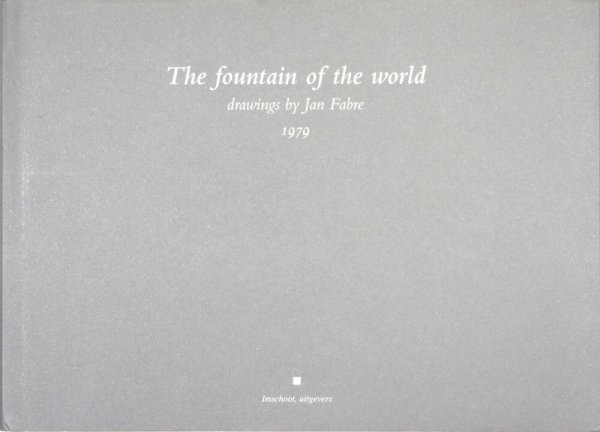 The fountain of the world : drawings by Jan Fabre, 1979