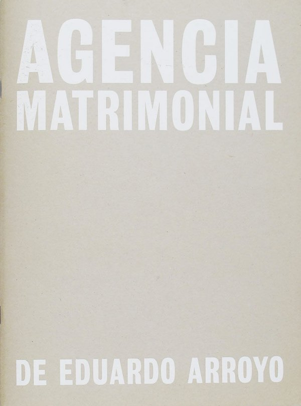 Agencia matrimonial / de Eduardo Arroyo