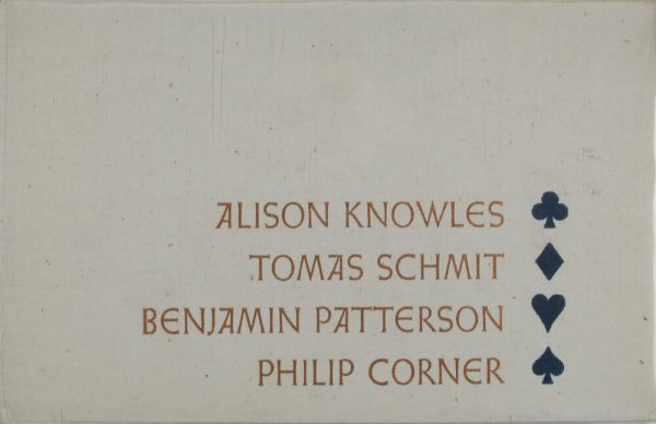 The four suits: Benjamin Patterson, Philip Corner, Alison Knowles, Tomas Schmit