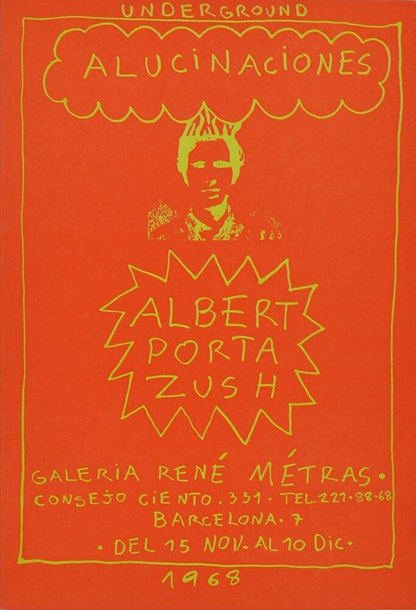 Alucinaciones : Albert Porta, Zush : Galeria René Métras, Barcelona, del 15 nov. al 10 dic., 1968
