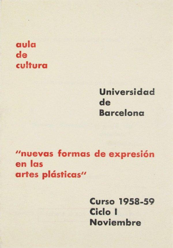 Nuevas formas de expresión en las artes plásticas : Aula de Cultura, Universidad de Barcelona, curso 1958-59, ciclo I, noviembre
