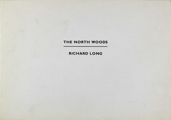 The north woods / Richard Long