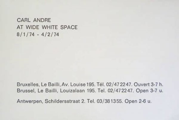 Carl Andre at Wide White Space, 8/1/74 - 4/2/74