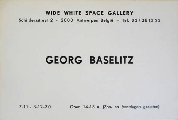 Georg Baselitz : Wide White Space Gallery, 7-11 - 3-12-70