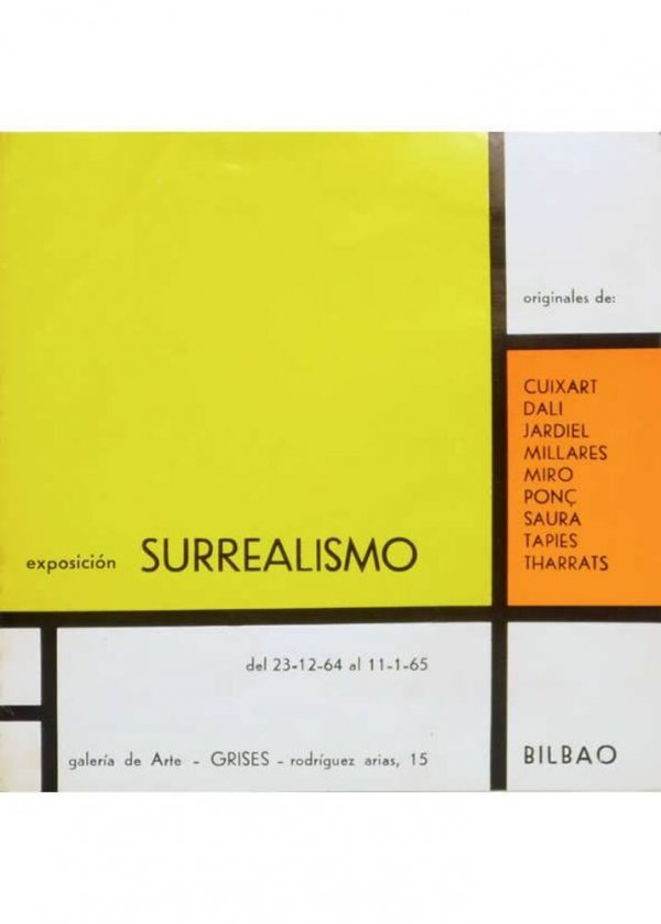 Exposición Surrealismo : del 23-12-64 al 11-1-65, galería de arte Grises, Bilbao : originales de Cuixart, Dalí, Jardiel, Millares, Miró, Ponç, Saura, Tàpies, Tharrats / [texto: J.M. Moreno Galván]