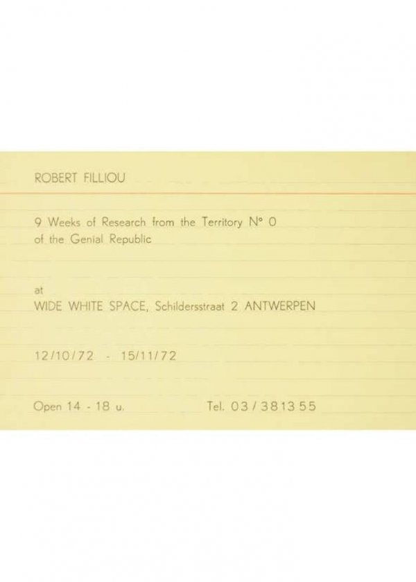 Robert Filliou : 9 weeks of research from the territory nº 0 of the Genial republic at Wide White Space, 12/10/72 - 15/11/72
