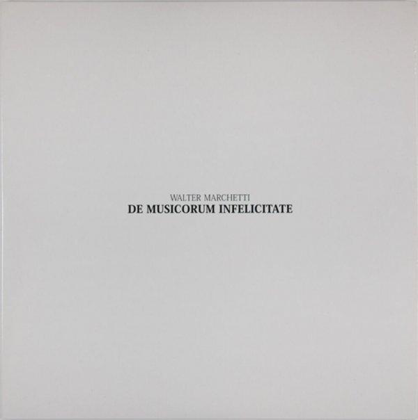 De musicorum infelicitate / Walter Marchetti