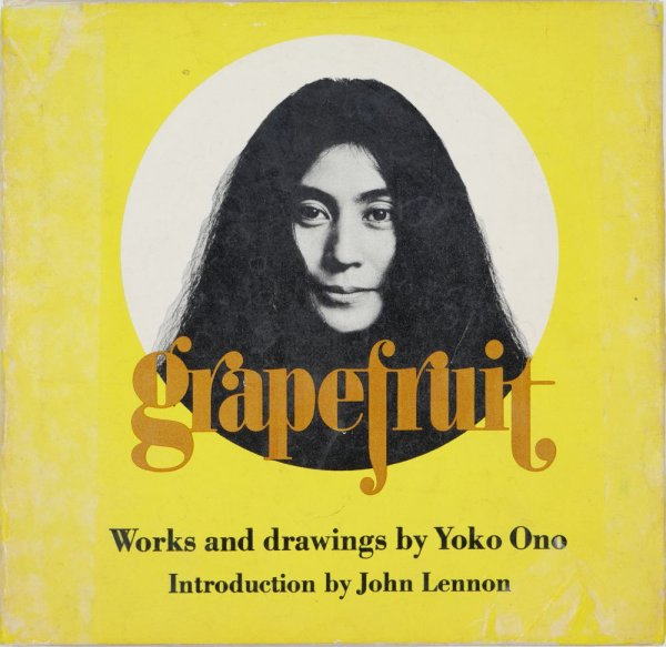 Grapefruit : a book of instructions / Yoko Ono ; introduction by John Lennon