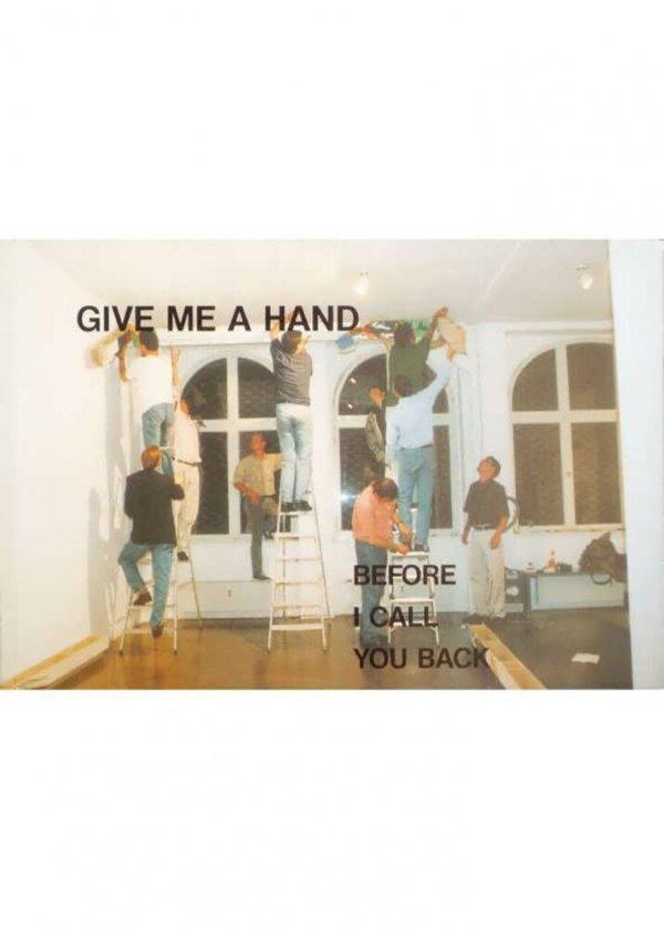 Give me a hand before I call you back / [Martin Kippenberger]