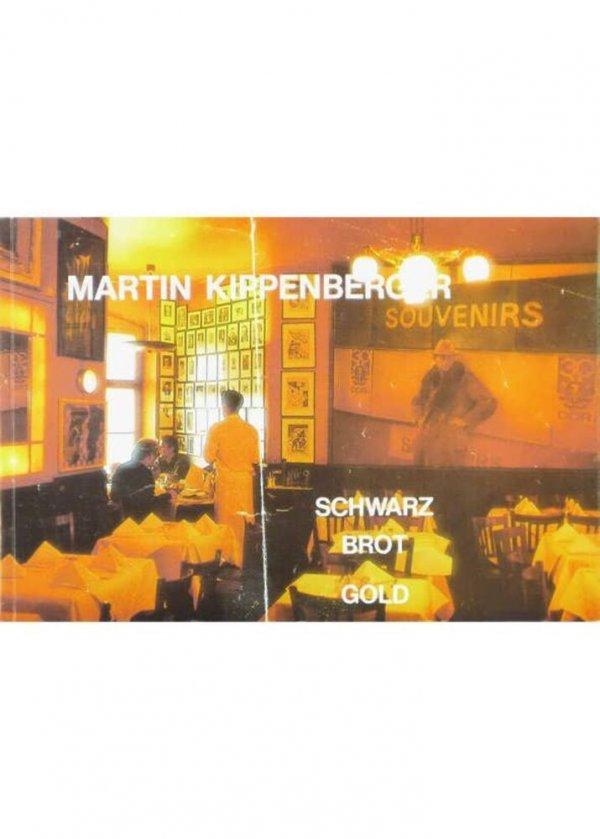 Schwarz Brot Gold / Martin Kippenberger