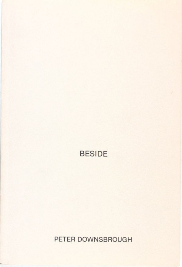Beside / [Peter Downsbrough]