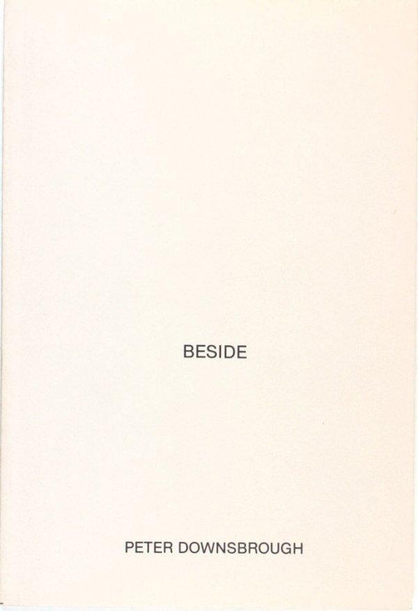 Beside / [Peter Downsbrough]