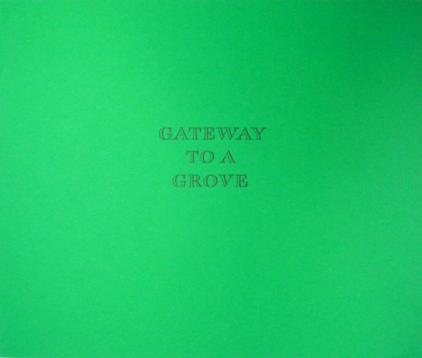 Gateway to a grove / Ian Hamilton Finlay, Michael Harvey