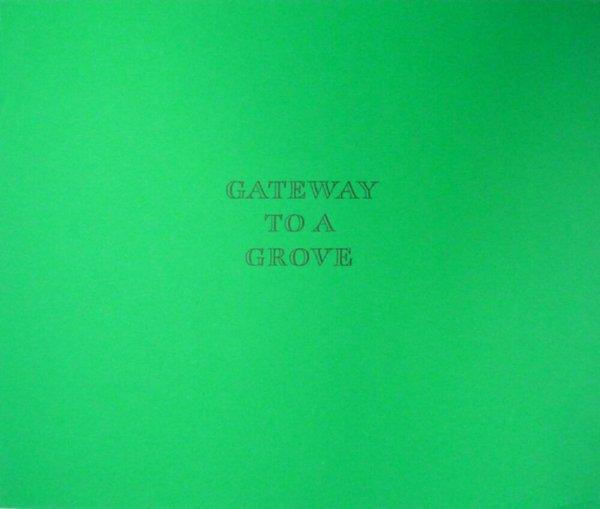 Gateway to a grove / Ian Hamilton Finlay, Michael Harvey