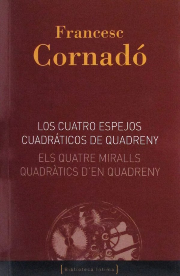 Los cuatro espejos cuadráticos de Quadreny = Els quatre miralls quadràtics d'en Quadreny / Francesc Cornadó ; [obres musicals: Josep M. Mestres Quadreny]