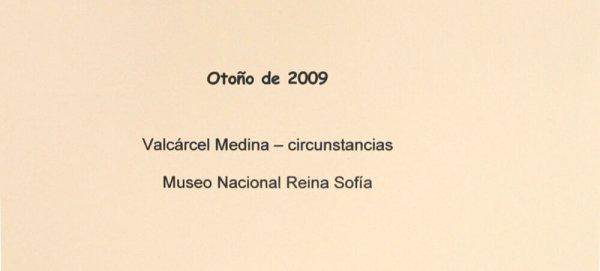 Otoño de 2009 : Valcárcel Medina-circumstancias