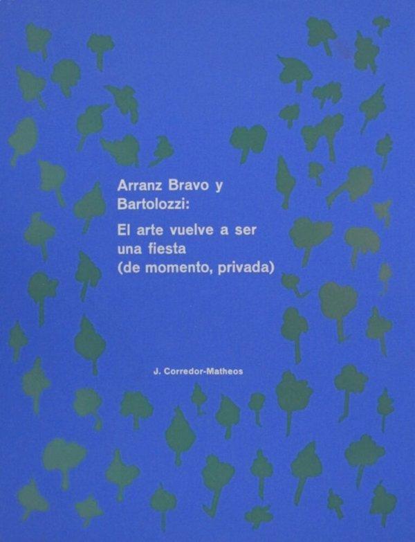 Arranz Bravo y Bartolozzi: el arte vuelve a ser una fiesta (de momento privada)
