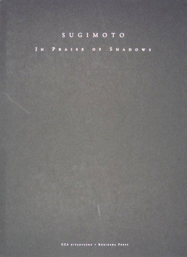 Sugimoto : in praise of shadows