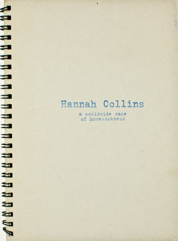 Hannah Collins : a worldwide case of homesickness