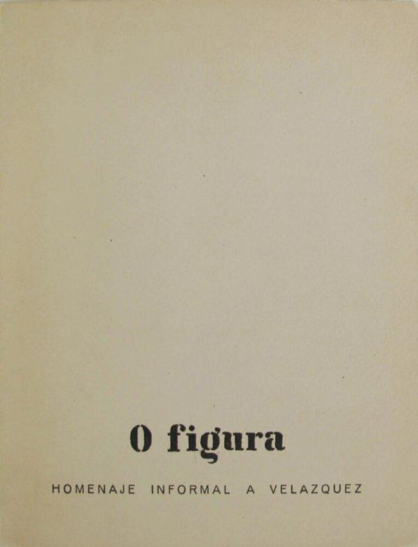 0 figura : Homenaje informal a Velázquez / [realización, J. Hernández Pijuán, R. Santos Torroella, J. J.Tharrats, J. Vilacasas]