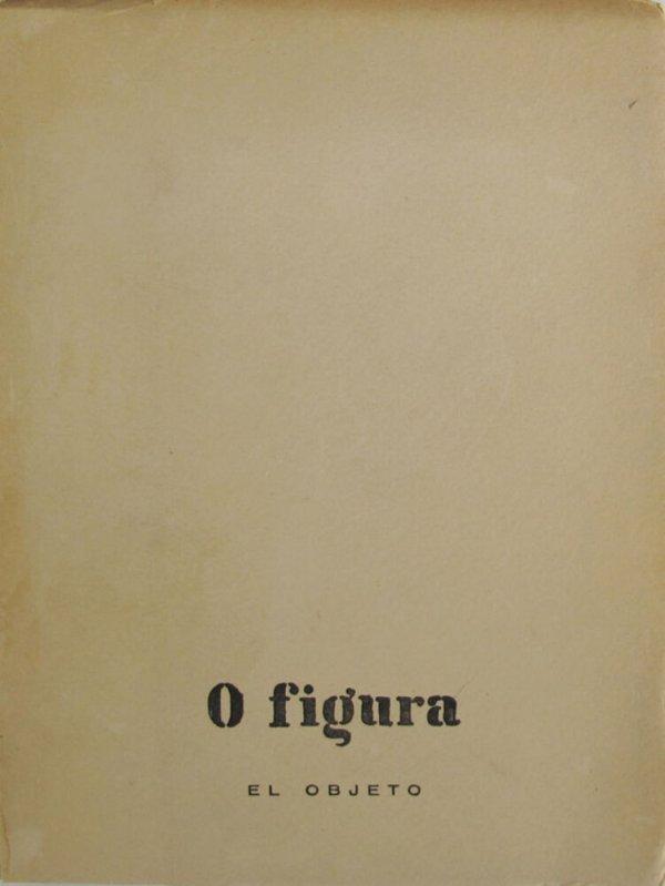 0 figura : el objeto / [realización: J. Hernández Pijuán, R.Santos Torroella, J.J.Tharrats, J.Vilacasas]