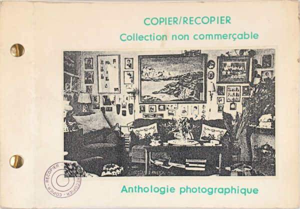 Copier/recopier : collection non commerçable : anthologie photographique / [conception et réalisation: Chérif Defraoui, Silvie Defraoui, Georg Rehsteiner ; collaboration: Joao Burle, Pierre André Ferrand, Manuel Garcia, Mithra Naraghi ; commentai