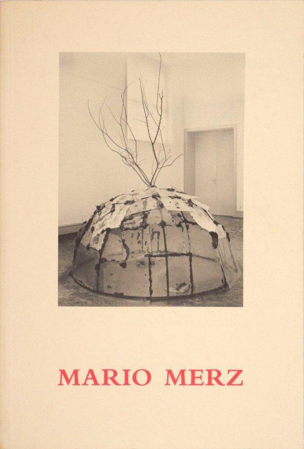 Mario Merz : Kunsthaus Zürich, 3. April - 27. Mai 1985 / [Ausstellung und Katalog: Mario und Marisa Merz, Harald Szeemann]