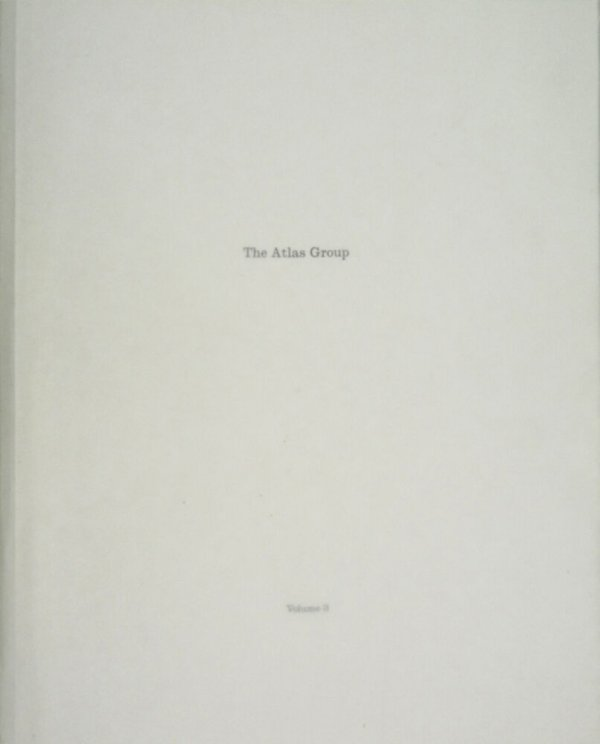The Atlas Group, volume 3 : let's be honest, the weather helped : documents from the The Atlas Group Archive = documents des archives de l'Atlas Group