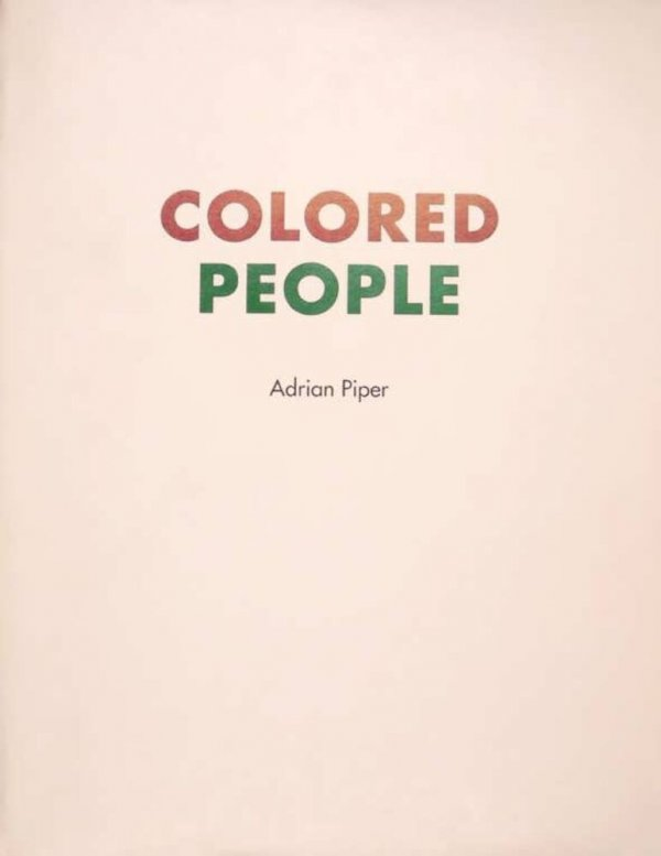 Colored people : a collaborative book project / by Adrian Piper and Houston Conwill ... [et al.]