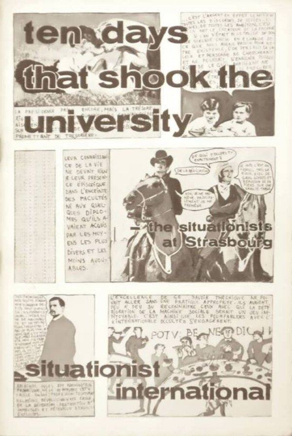 Ten days that shook the university : the Situationists at Strasbourg : of student poverty, considered in its economic, political, psychological, sexual and, particularly intellectual aspects, and a modest proposal for its remedy