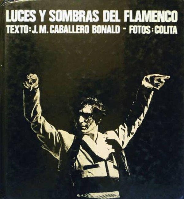 Luces y sombras del flamenco / J.M. Caballero Bonald ; [fotografías:] Colita