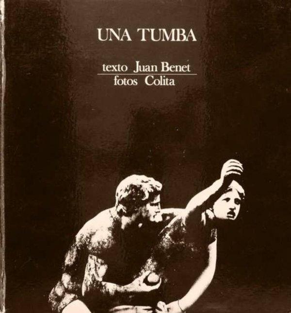 Una tumba / texto: Juan Benet ; fotos: Colita ; [maqueta: Enric Satué]