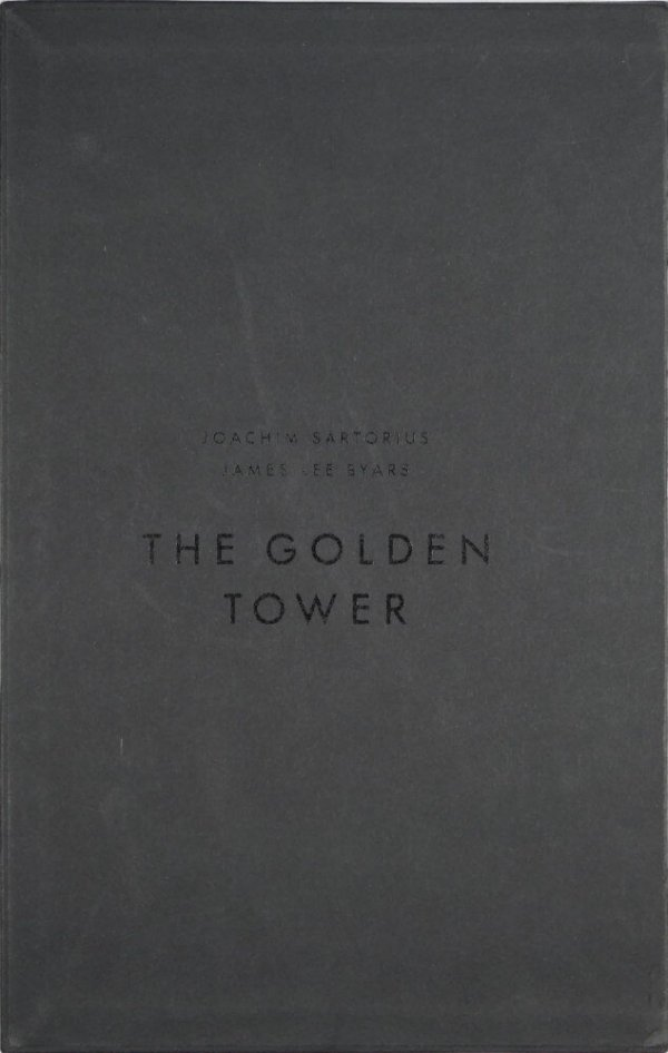 The golden tower / Joachim Sartorius, James Lee Byars