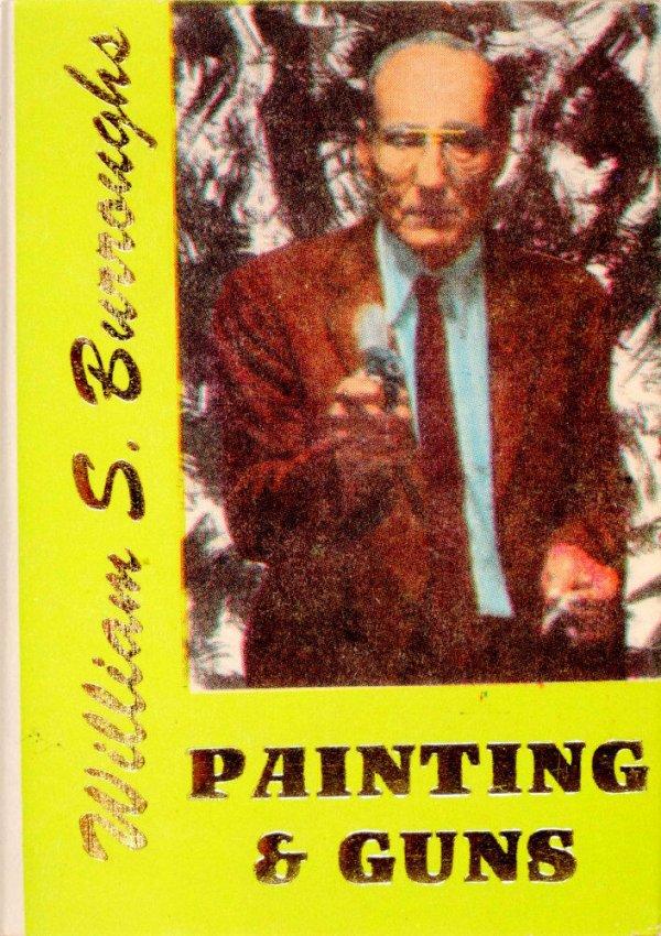 Painting & guns / William S. Burroughs