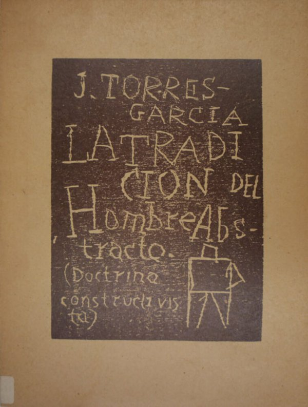 La tradición del hombre abstracto : (doctrina constructivista) / J. Torres-García