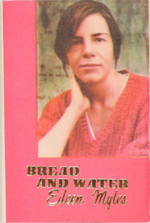 Bread and water : stories / by Eileen Myles